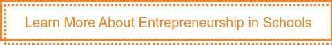 Learn More About Entrepreneurship in Schools