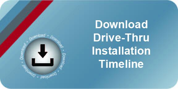 Download Drive-Thru Installation Timeline
