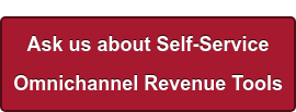 Ask us about Self-Service  Omnichannel Revenue Tools