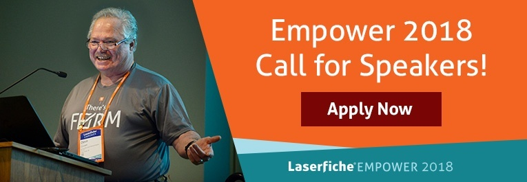 Laserfiche Empower 2018 Call for Speakers Apply Now