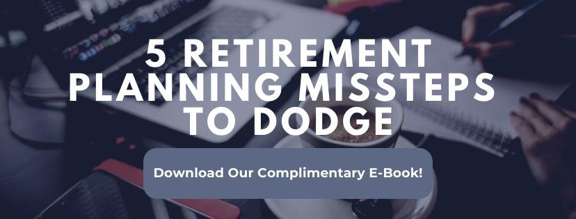 Download our complimentary e-book on 5 retirement planning missteps to dodge