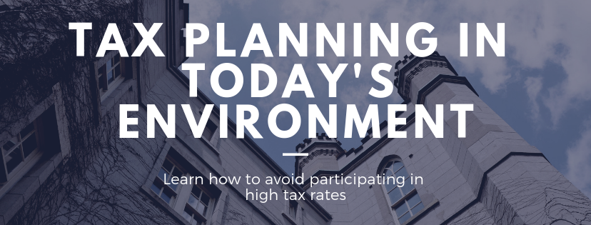 Learn How You Can Plan For Taxes In Today's Environment