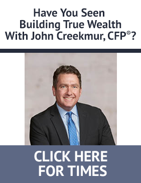Get show times for Build True Wealth with John Creekmur