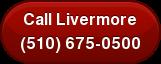 Call Livermore (510) 675-0500