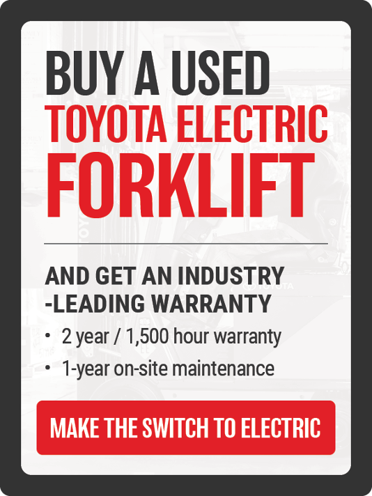 Buy a Used Toyota Electric Forklift and Get an Industry Leading Warranty