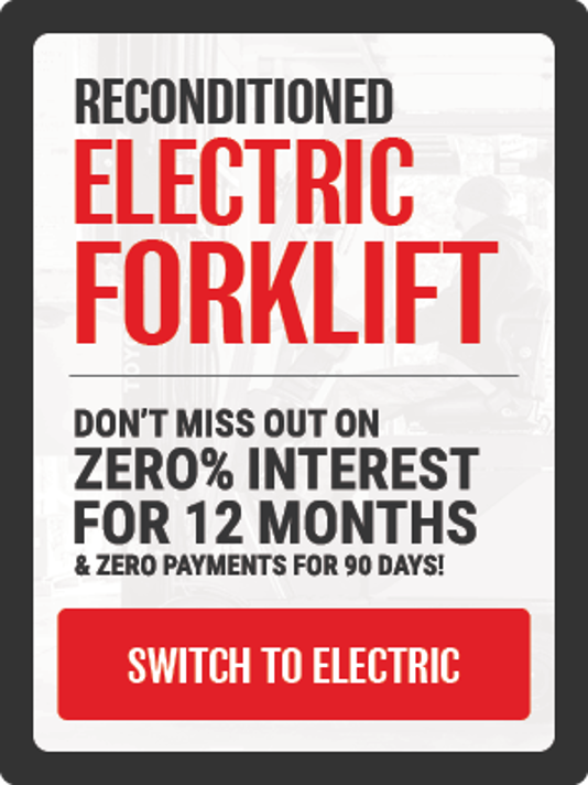 Reconditioned Electric Forklift - Don't Miss Out on ZERO% Interest For 12 Months