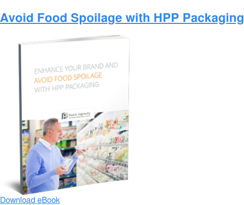 Avoid Food Spoilage with HPP Packaging  Download eBook