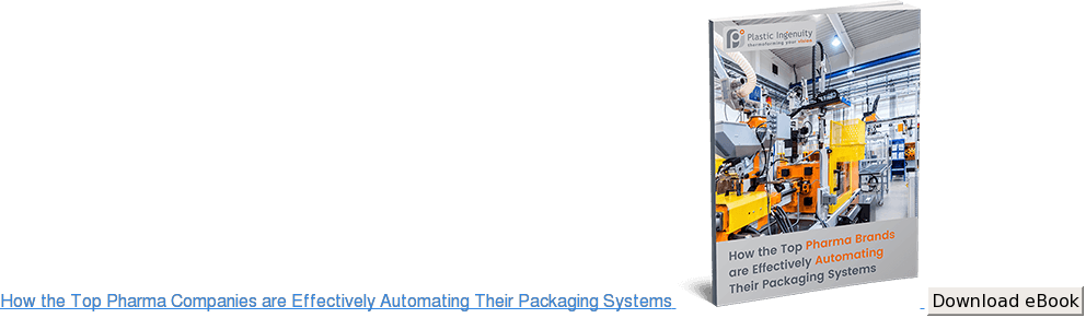 How the Top Pharma Companies are Effectively Automating Their Packaging Systems  Download eBook
