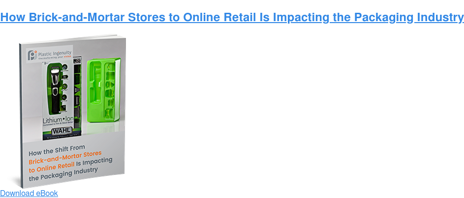 How Brick-and-Mortar Stores to Online Retail Is Impacting the Packaging  Industry  Download eBook