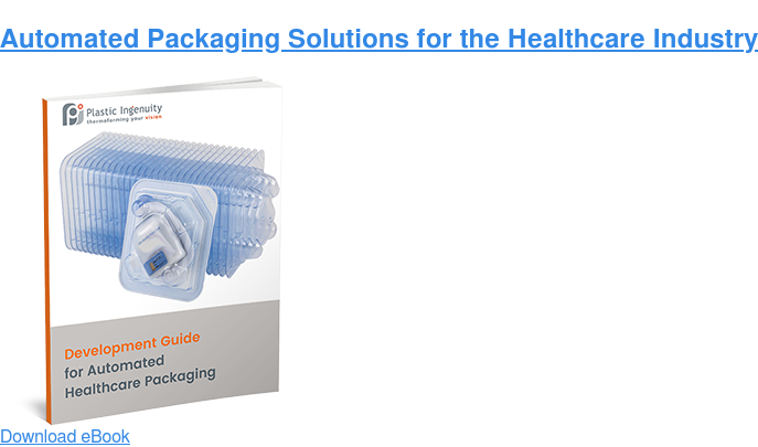 Automated Packaging Solutions for the Healthcare Industry  Download eBook