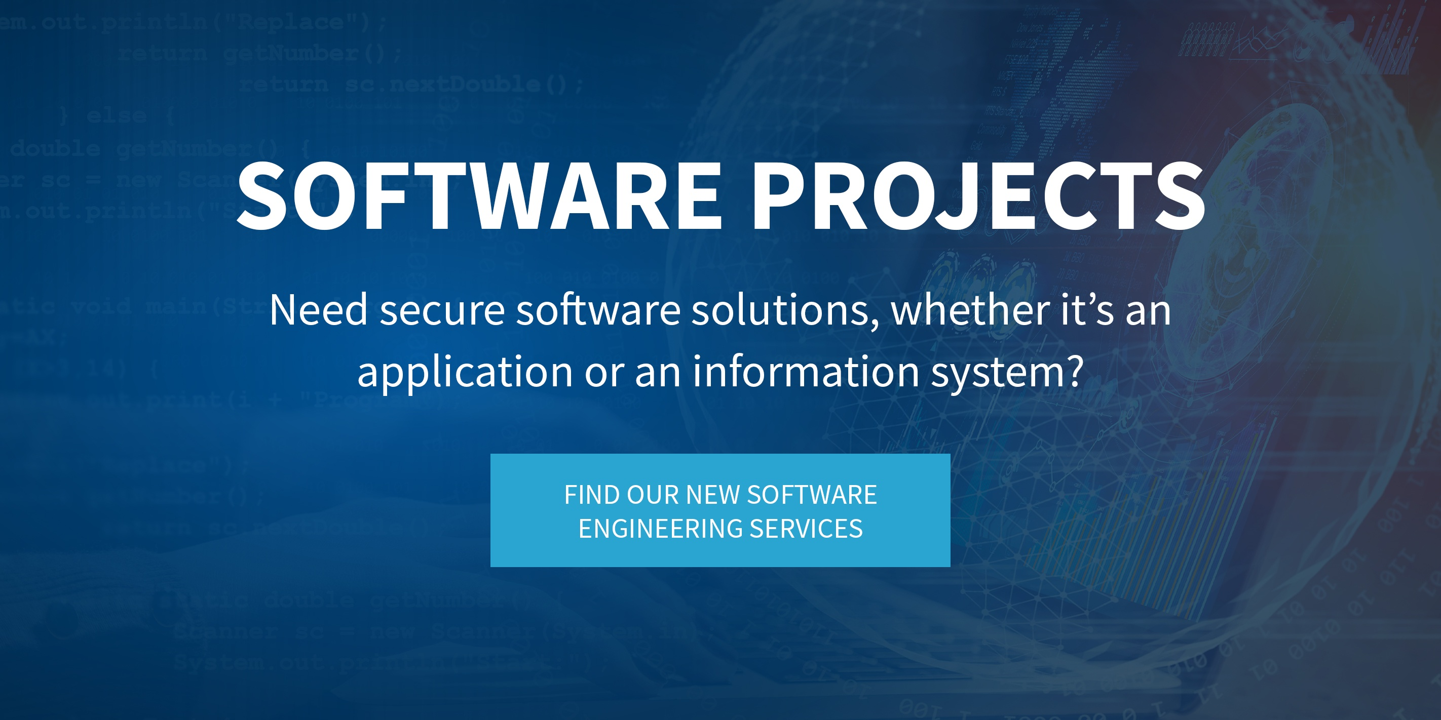 Need secure software solutions, an application or an information system? Find our new software engineering services.