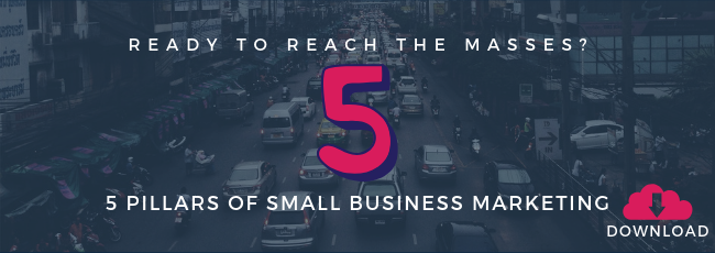 5 pillars of small business marketing