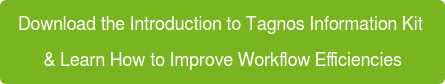 Download the Introduction to Tagnos Information Kit  & Learn How to Improve Workflow Efficiencies