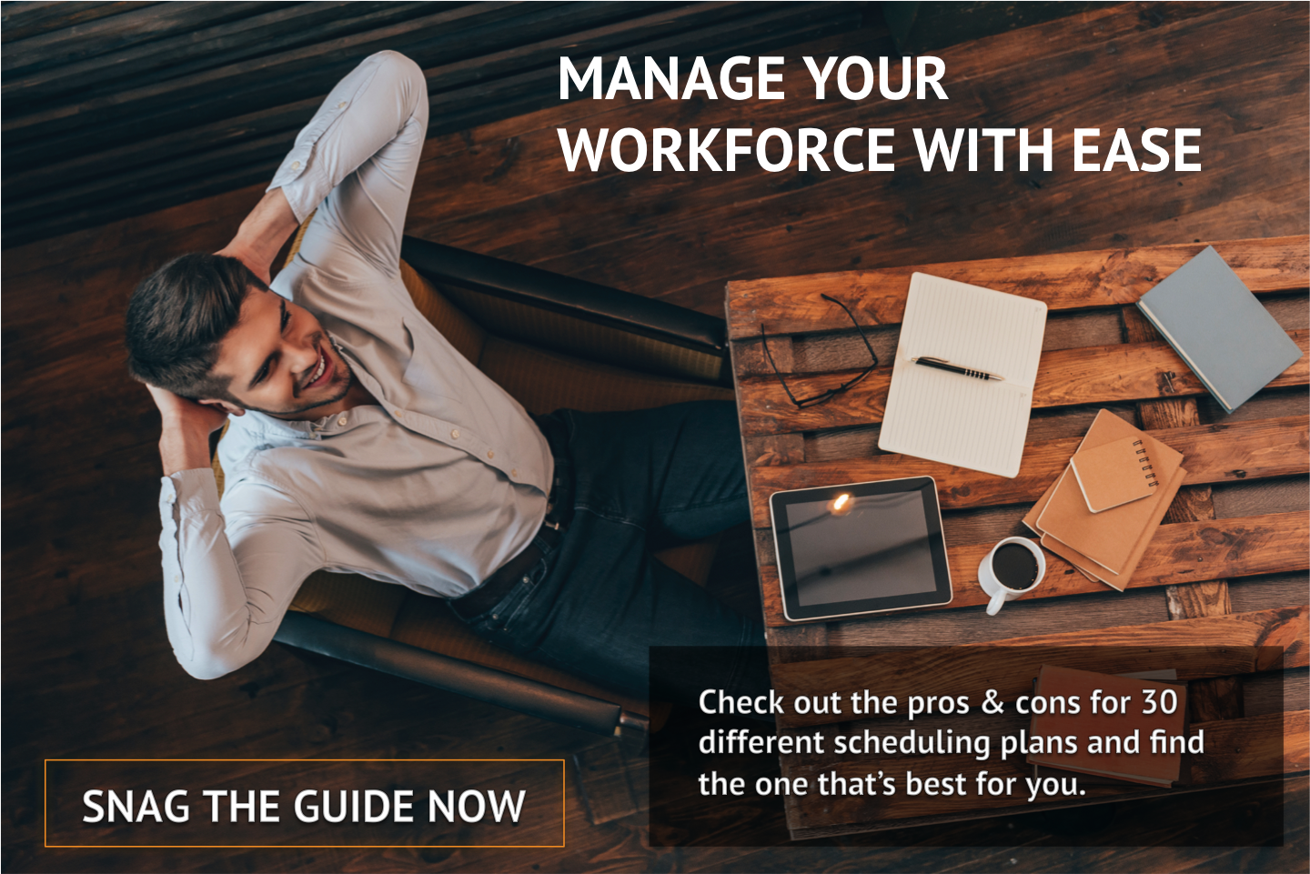 Pros and cons of 30 scheduling plans designed to maximize the productivity of your workforce.