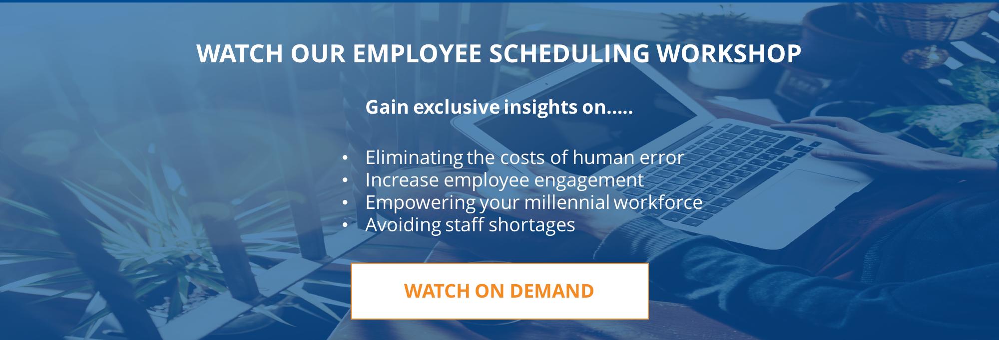 Watch our employee scheduling workshop.