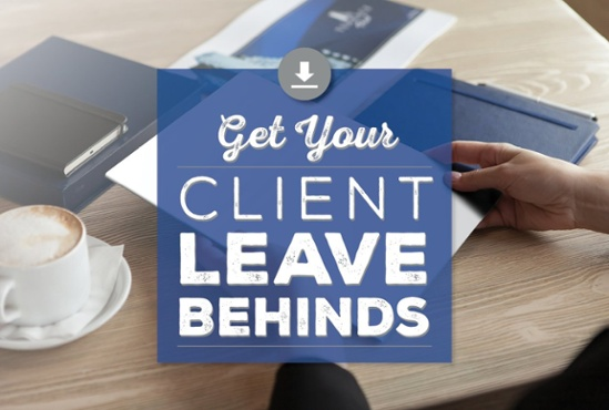 Get Your Client Leave Behinds
