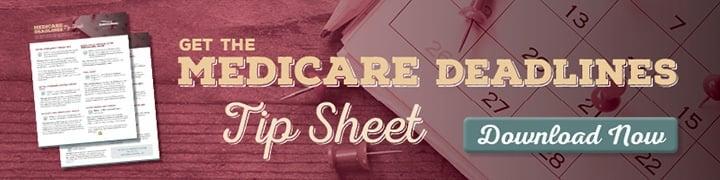 Get the Medicare Deadlines Tip Sheet