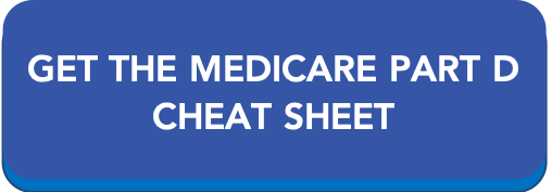 Get the Medicare Part D Cheat Sheet