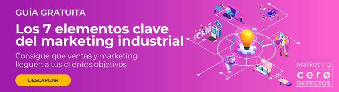 Los 7 elementos clave del marketing industrial