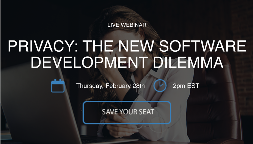 SI Webinar_Privacy The New Software Development Dilemma