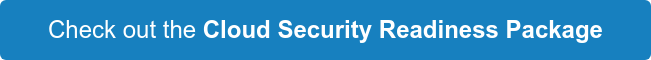 Check out the Cloud Security Readiness Package