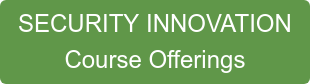 SECURITY INNOVATION Course Offerings