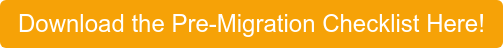 Download the Pre-Migration Checklist Here!