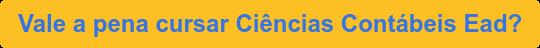 Vale a pena cursar Ciências Contábeis Ead?