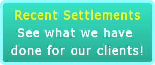 Recent Settlements See what we have  done for our clients!