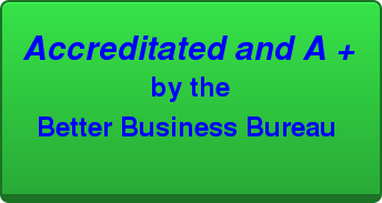 Accreditated and A +  by the Better Business Bureau