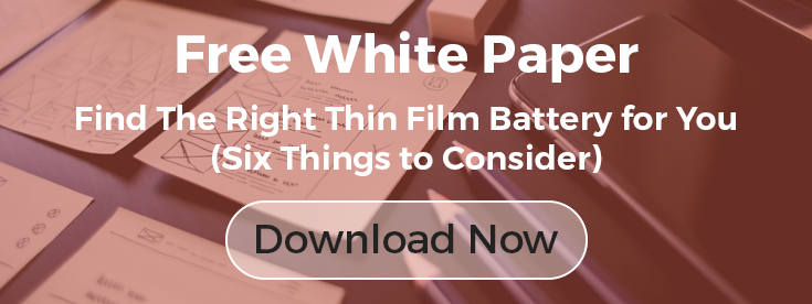 Find The Right Thin Film Battery for You Six Things to Consider