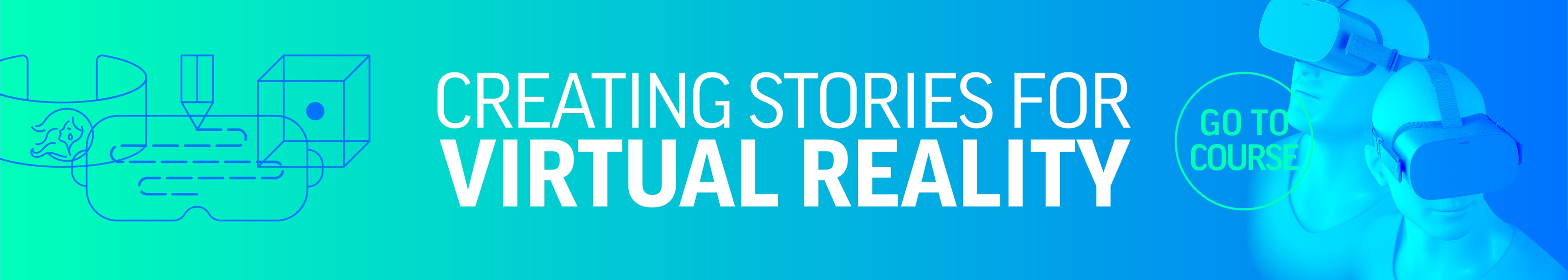 Creating stories for virtual reality - Course