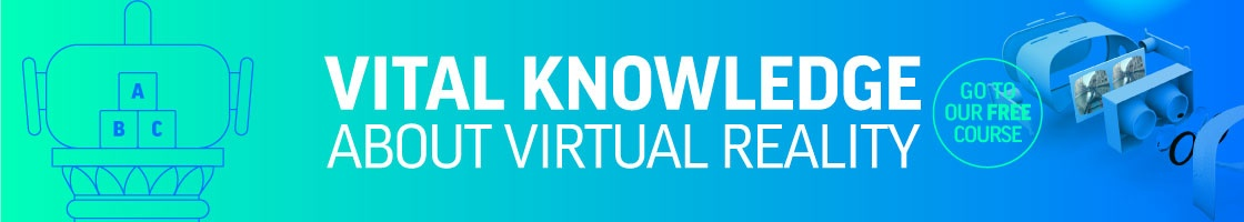 Vital Knowledge about Virtual Reality - VRTL Courses