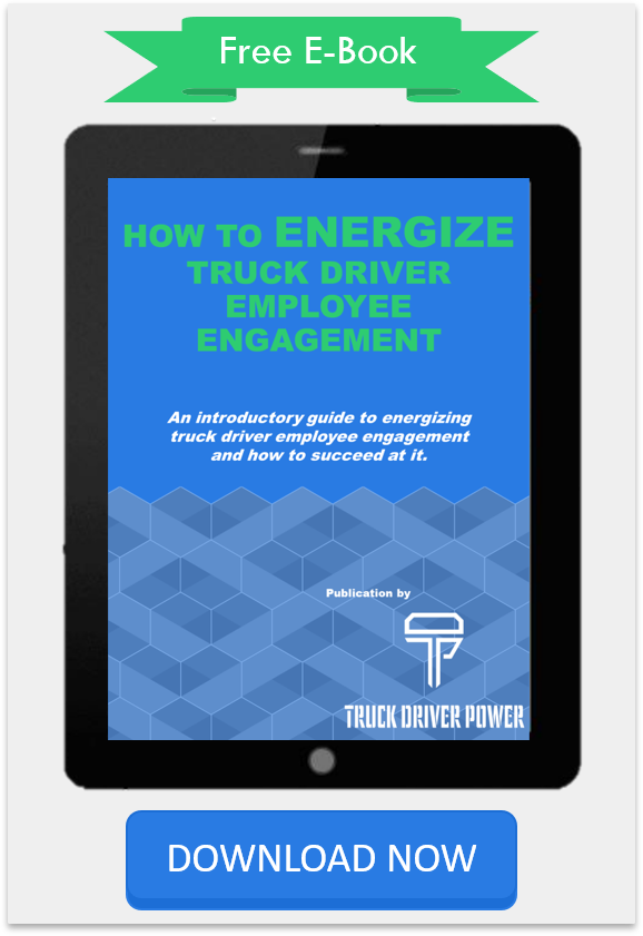 Free Ebook by Truck Driver Power - How to Energize Truck Driver Employee Engagement