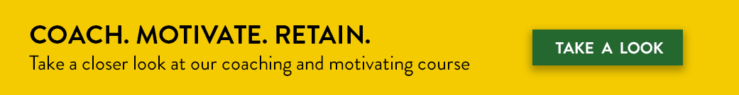Coach. Motivate. Retain.