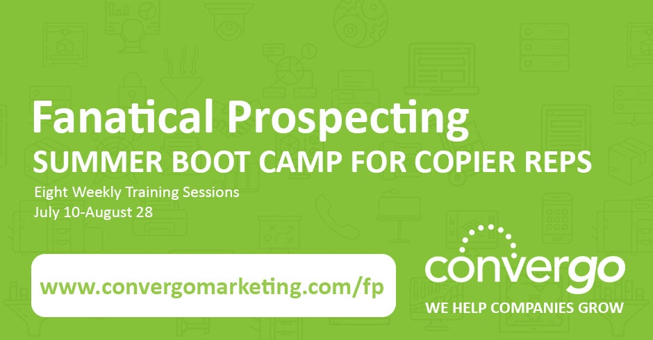 Fanatical Prospecting Summer Boot Camp for Copier Reps