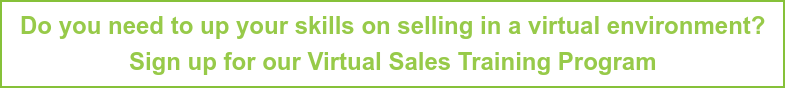 Want to learn how to sell in a virtual environment? Sign up for our Virtual Sales Training Program