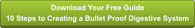 10 Steps to Creating a Bullet Proof Digestive System