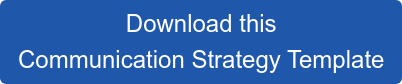 Download this Communication Strategy Template