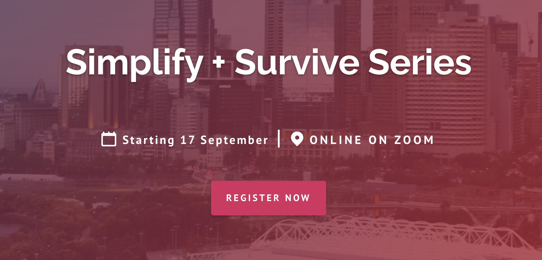 Simplify and Survive Series Melbourne