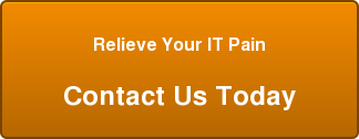 Relieve Your IT Pain  Contact Us Today