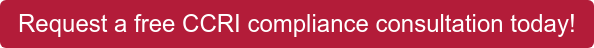 Request a free CCRI compliance consultation today!