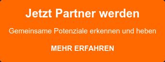 Jetzt Partner werden Gemeinsame Potenziale erkennen und heben MEHR ERFAHREN