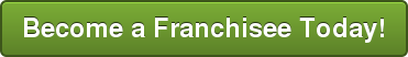 Become a Franchisee Today!