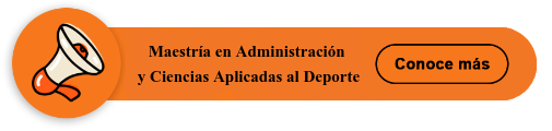 Maestría en Administración y Ciencias Aplicadas al Deporte