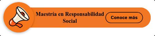 Maestría en Responsabilidad Social