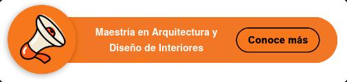 Maestría en Arquitectura y  Diseño de Interiores
