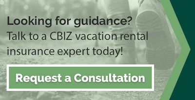 Talk to a CBIZ vacation rental insurance expert today - request a consultation