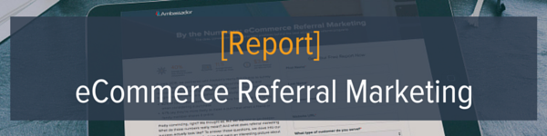 By the Numbers: eCommerce Referral Marketing