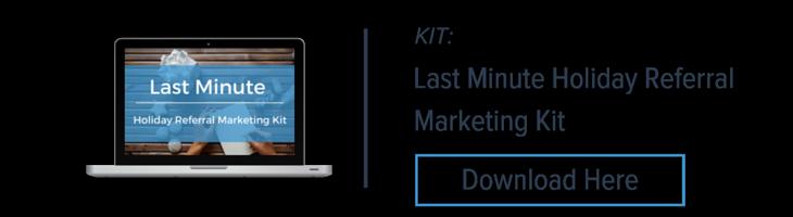 Last Minute Holiday Referral Marketing Kit
